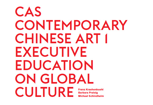 Reader zum CAS Contemporary Chinese Art I / Executive Education on Global CultureReader accompanying the CAS Contemporary Chinese Art I / Executive Education on Global Culture