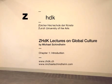 ZHdK Lectures on Global Culture: Introduction