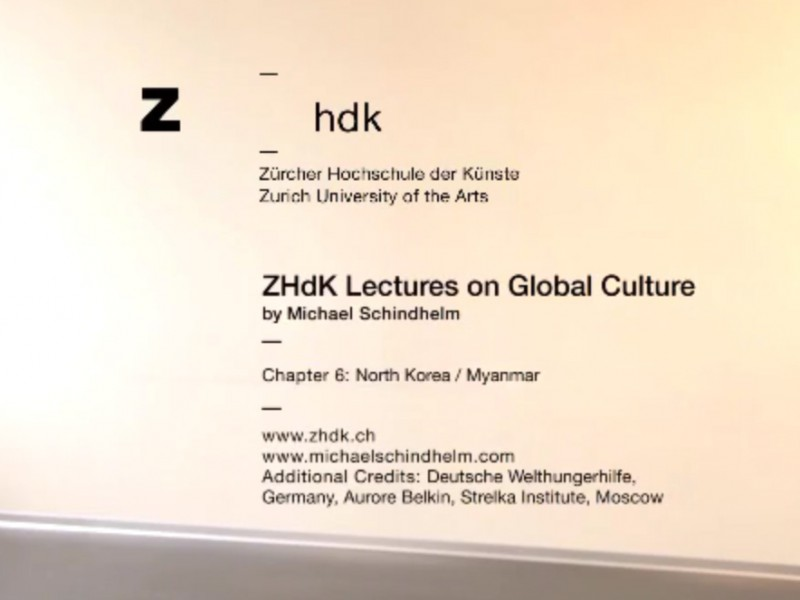 ZHdK Lectures on Global Culture: North Korea and Myanmar