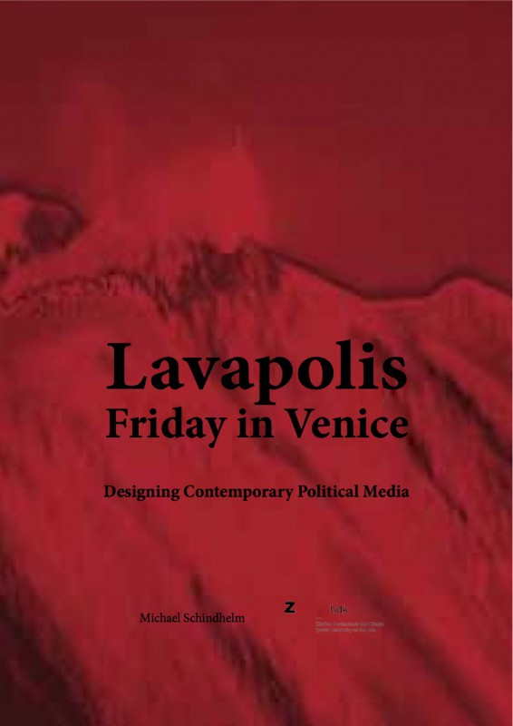 LAVAPOLIS / FRIDAY IN VENICE. Designing Contemporary Political Media